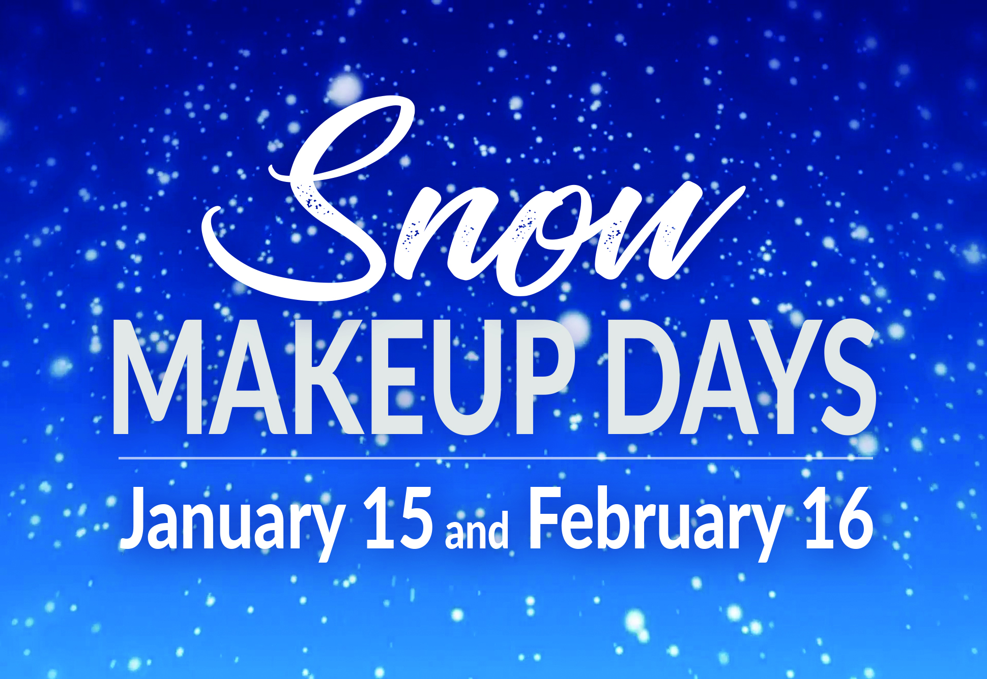 Snow Makeup Days